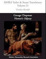 George Chapman, Homer's 'Odyssey' (Mhra Tudor Stuart Translations, nr. 21)