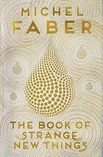 The Book of Strange New Things af Michel Faber
