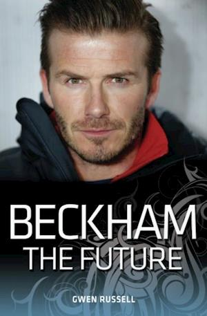 Beckham - The Future af Gwen Russell