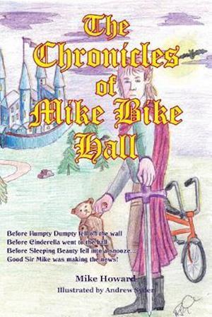 Bog, paperback The Chronicles of Mike Bike Hall af Mike Howard
