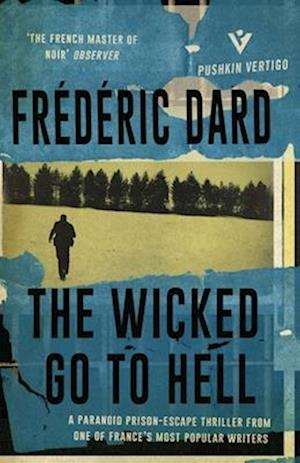 The Wicked Go to Hell af Frederic Dard