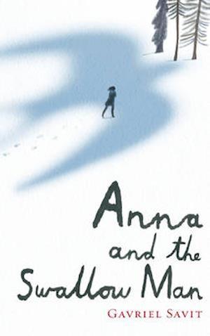 Anna and the Swallow Man af Gavriel Savit