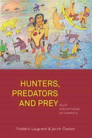 Hunters, Predators and Prey af Frederic Laugrand
