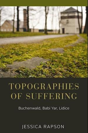 Topographies of Suffering af Jessica Rapson