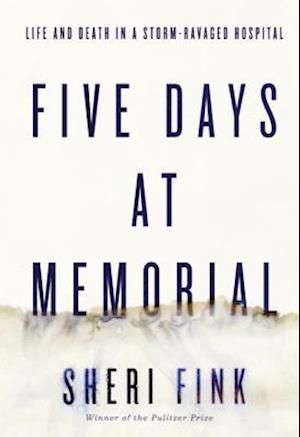 Five Days at Memorial af Sheri Fink