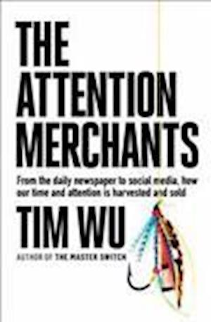 Bog, hardback The Attention Merchants af Tim Wu