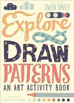 Explore & Draw Patterns af Georgia Amson-Bradshaw
