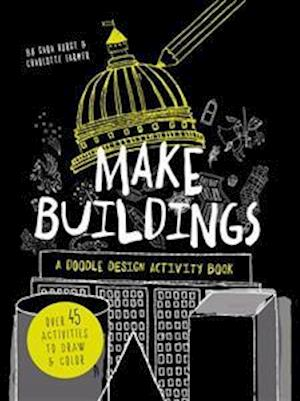 Make Buildings: A Doodle-Design Activity Book af Charlotte Farmer