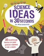 Science Ideas in 30 Seconds (Kids 30 Seconds)