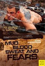 Mud Blood Sweat & Fears