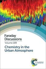 Chemistry in the Urban Atmosphere (Faraday Discussions, nr. 189)