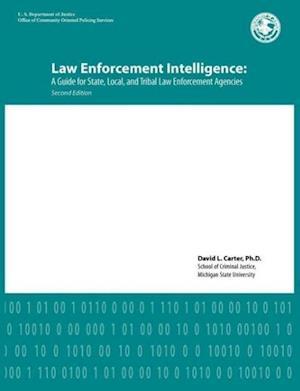 Law Enforcement Intelligence af David L. Carter, U. S. Department of Justice
