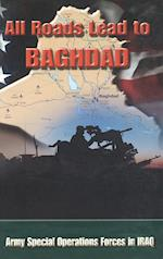 All Roads Lead to Baghdad af Special Operations CMD History Office, United States Army, Charles H. Briscoe