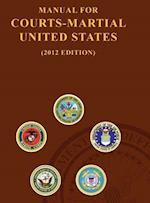 Manual for Courts-Martial United States (2012 Edition) af United States Army