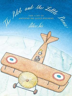 The Pilot and the Little Prince af Peter Sís