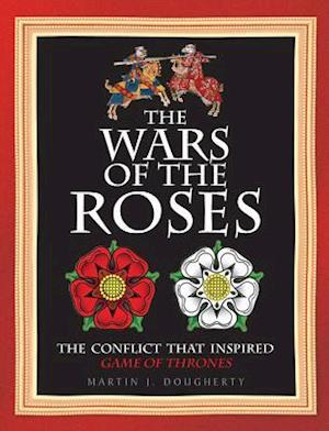 The Wars of the Roses af Martin J. Dougherty