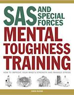 SAS and Special Forces Mental Toughness Training (SAS Training Manual)