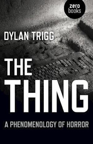 The Thing af Dylan Trigg