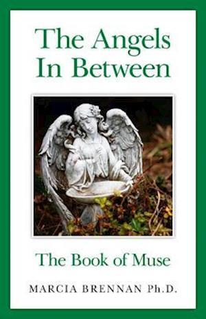 The Angels in Between af Marcia Brennan