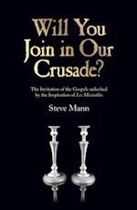 Will You Join in Our Crusade? af Steve Mann