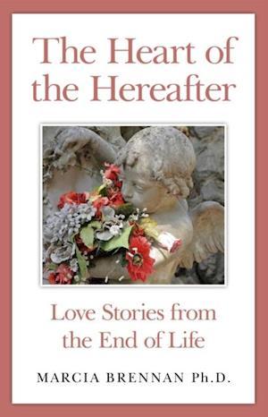 Heart of the Hereafter af Marcia Brennan