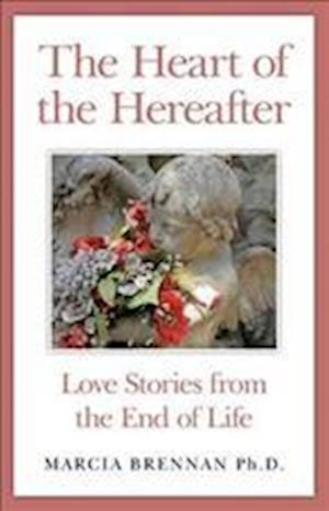 The Heart of the Hereafter af Marcia Brennan