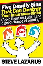 Five Deadly Sins That Can Destroy Your Insurance Claim