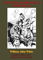 Martial Adventures Of Henry And Me [Illustrated Edition] af William Allen White