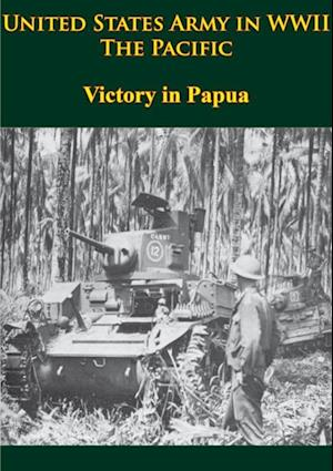 United States Army in WWII - the Pacific - Victory in Papua af Samuel Milner