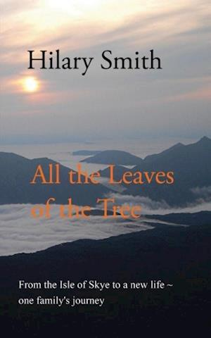 All the Leaves of the Tree af Hilary Smith