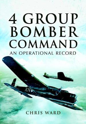 4 Group Bomber Command af Chris Ward