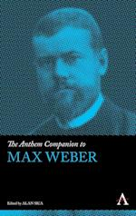 The Anthem Companion to Max Weber (Anthem Companions to Sociology)