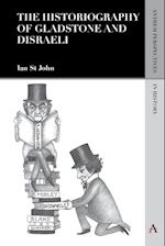 The Historiography of Gladstone and Disraeli (Anthem Perspectives in History, nr. 1)