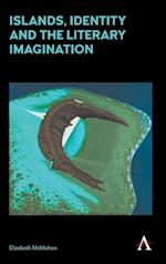 Islands, Identity and the Literary Imagination (Anthem Studies in Australian Literature and Culture)