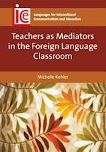 Teachers as Mediators in the Foreign Language Classroom af Michelle Kohler
