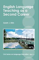 English Language Teaching as a Second Career af Sarah J. Shin