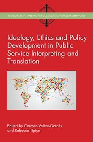 Bog, hardback Ideology, Ethics and Policy Development in Public Service Interpreting and Translation