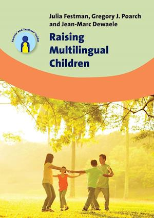 Raising Multilingual Children af Jean-Marc Dewaele, Gregory J. Poarch, Julia Festman