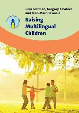 Bog, hardback Raising Multilingual Children af Jean-Marc Dewaele, Julia Festman, Gregory J. Poarch