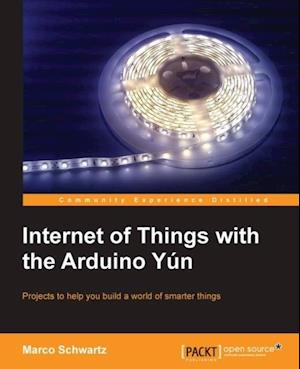 Internet of Things with the Arduino Yun af Marco Schwartz