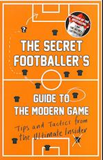 The Secret Footballer's Guide to the Modern Game af Anon