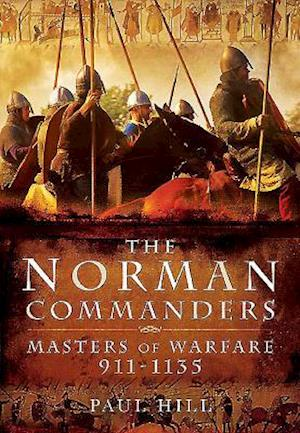 The Norman Commanders af Paul Hill