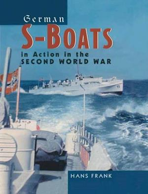 German S-Boats in Action in the Second World War af Hans Frank