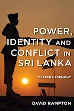 Power, Identity and Conflict in Sri Lanka