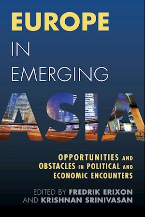 Europe in Emerging Asia af Fredrik Erixon