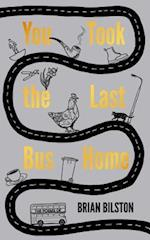 You Took the Last Bus Home af Brian Bilston