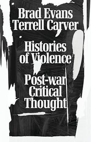 Bog, hardback Histories of Violence af Terrell Carver