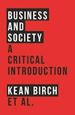 Business and Society: A Critical Introduction af Richard Wellen