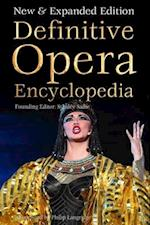 Definitive Opera Encyclopedia (Definitive Encyclopedias)