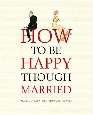 How to be Happy Though Married af Old House Books